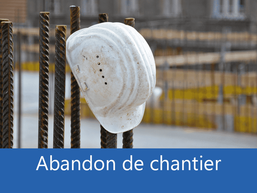 Abandon de chantier 50, problème chantier 50, Plus d'entreprises sur chantier La Manche, expert abandon chantier Cherbourg,